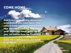 No matter how far you've gone, God is calling your soul back to its home.