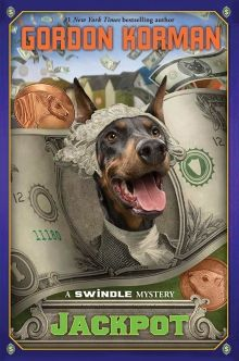Jackpot: A Swindle Mystery by Gordon Korman   http://www.scholastic.ca/books/series/swindle/index.php#book6