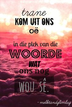 Trane is ook gebed wat nie gespreek word nie,God sien dit raak. Favorite Bible Verses, Bible Verses Quotes, Wise Quotes, Daily Quotes, Quotes To Live By, Inspirational Quotes, Motivational, Jokes Quotes, Funny Quotes