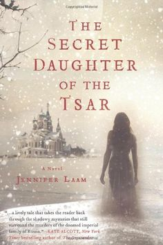 The Secret Daughter of the Tsar by Jennifer Laam,http://smile.amazon.com/dp/125002868X/ref=cm_sw_r_pi_dp_bqp8sb1FADV3WA7Q