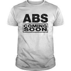 Show your abs coming soon shirt - Wear it Proud, Wear it Loud!