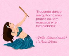 Dançar pra mergulhar dentro de si. <3 #dancadoventre #centraldancadoventre #frasedanca #mascotedanca #mascotedancadoventre