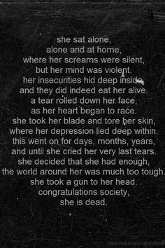 She just disappeared She's gone now And it's all societies fault Cause society expects so much more than she could give