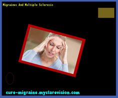 Migraines And Multiple Sclerosis 202852 - Cure Migraine