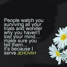 It's because I love Jehovah yes