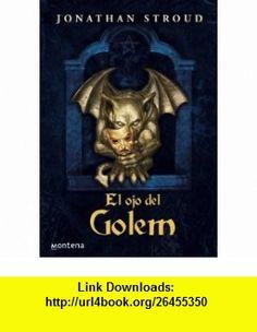 El ojo del golem / Golems Eye (Infinita) (Spanish Edition) (9788484412809) Jonathan Stroud , ISBN-10: 8484412806  , ISBN-13: 978-8484412809 ,  , tutorials , pdf , ebook , torrent , downloads , rapidshare , filesonic , hotfile , megaupload , fileserve
