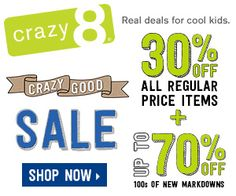 Head over to Crazy8.com for their Crazy Good Sale! Get 30% Off Regular Price Items & Markdowns Up to 70% Off at Crazy 8!Tees, tanks, and shorts only $2.97! Normally $9.88! Grab these deals while you can! Sale ends 11/4!