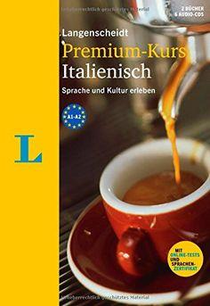 Langenscheidt Premium-Kurs Italienisch - Sprachkurs mit 2 Büchern, 6 Audio-CDs, MP3-Download, Online-Tests und Zertifikat: Der Sprachkurs, um Sprache und Kultur zu erleben