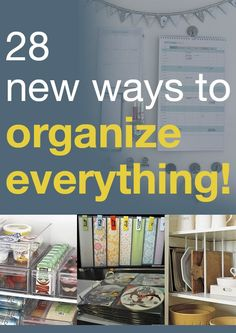 Here are some new ways to organize everything!