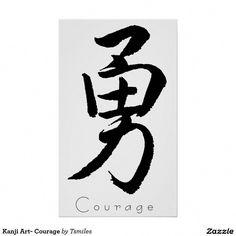 Shop Kanji Art- Courage Poster created by Tsmiles. Japanese Tattoo Symbols, Japanese Tattoo Art, Japanese Sleeve Tattoos, Chinese Symbols, Courage Tattoos, Symbols Of Strength Tattoos, Father Son Tattoo, Tattoo For Son, Kanji Japanese