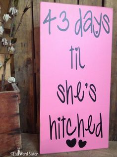 "Bridal Shower Sign & Photo Prop  ""00 days til she's hitched 12""x24""  Wooden Sign Art by The Word Sister on Etsy, $40.00"