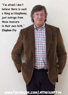 "Stephen Fry on blasphemy. Add ""sin"" to that list, too. Sin is a made up christian problem, not mine! Anti Religion, Religion And Politics, Atheist Quotes, Athiest, Free Thinker, Human Rights, Feminism, Believe, Faith"