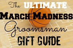 Groomsmen gift ideas for guys who love #MarchMadness | The Ultimate March Madness Gift Guide