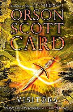 Visitors (#3 Pathfinder) by Orson Scott Card (Nov. 4th)