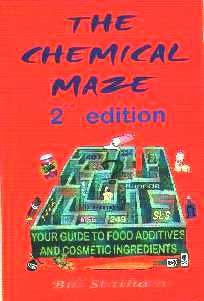The Chemical Maze - Your Guide to Food Additives and Cosmetic Ingredients
