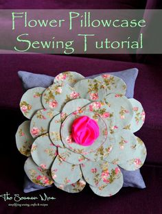 """FLOWER PILLOWCASE SEWING TUTORIAL - Sometimes you sew because you need stuff! And sometimes you just do it for fun or because you're """"craving"""" pretty stuff, just like this gorgeous flower pillow tutorial!"""
