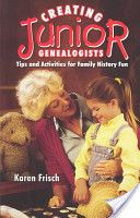 Creating Junior Genealogists:  This book has been scanned in and is available free on this google books link.