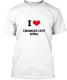 """I Love Charles City Iowa White T-Shirt Front - This is the perfect gift for someone who loves Charles City. Thank you for visiting my page (Related terms: I Love,I Love Charles City Iowa,Hawkeyes,""""I Heart Charles City Iowa"""",""""Charles City"""",""""Floyd"""",""""Charles ...)"""