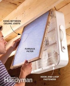 Use a furnace filter and a box fan Can't afford an air cleaner for those dusty woodworking jobs on the weekend? Think again. Attach a furnace filter with hook-and-loop tabs to the air intake side of a box fan and hang the fan between the ceiling joists so you won't hit your head on it while you work. Wood Projects, Woodworking Projects, Woodworking Plans, Woodworking Shop Layout, Workbench Plans, Woodworking Workshop, Popular Woodworking, Small Woodworking Shop Ideas, Youtube Woodworking