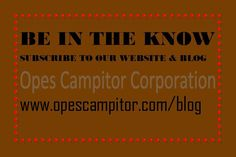 Be in the Know Subscribe to our Website Blog www.opescampitor.com/blog