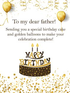 To My Dear Father Sending You A Special Birthday Cake And Golden Balloons Make