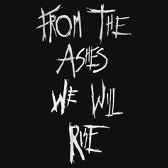 From the ashes we will rise Lexa The 100, The 100 Clexa, Bellarke, The 100 Language, The 100 Grounders, 100 Season 4, The 100 Serie, Rise Quotes, The 100 Quotes