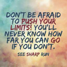 Push your limits #run #motivation