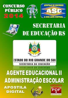 Apostila Concurso Publico Seduc RS Agente Educacional II  Administracao Escolar 2014
