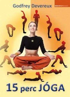 Godfrey Devereux: 15 perc jóga - Jóga a rohanó világban Chest Workouts, Zumba, Excercise, Jogging, Healthy Lifestyle, Health Fitness, Sports, Living Alone, Keep Up