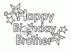 Happy Birthday Brother Coloring Pages See the category to find more printable coloring sheets. Also, you could use the search box to find what you wan. Happy Birthday Printable, Birthday Wishes For Brother, Dad Birthday, Birthday Ideas, Birthday Cards, Happy Birthday Drawings, Happy Birthday Coloring Pages, Coloring Book Pages, Coloring Pages For Kids