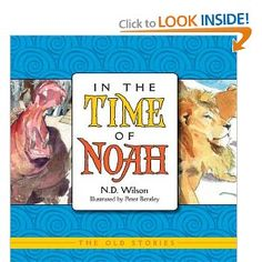 In the Time of Noah (Old Stories) by ND Wilson