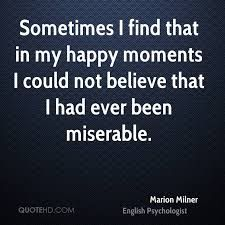 Bildergebnis für marion milner Happy Moments, Meant To Be, Believe, In This Moment, Quotes, Quotations, Quote, Manager Quotes, Qoutes