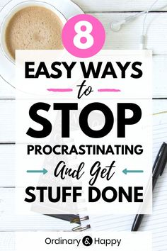 How to stop procrastinating: 8 surprisingly easy ways to stop procrastinating. Learn these simple tips for overcoming procrastination. | procrastination hacks | procrastination tips | productivity tips | how to stop procrastination | personal development #ordinaryandhappy Productive Things To Do, Productivity Hacks, How To Stop Procrastinating, Time Management Tips, Getting Things Done, Personal Development, How To Plan, Learning, Simple