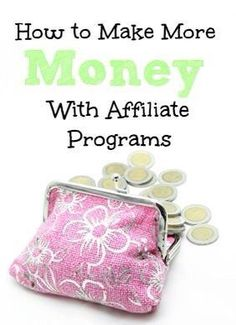 How to Make Money with Affiliate Programs...