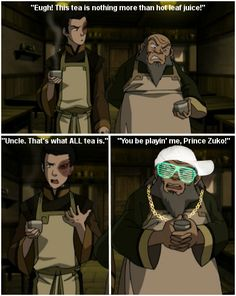 """If Uncle Iroh was gangster"" wat. .______."