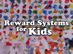 Reward Systems for Kids