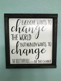 Excited to share the latest addition to my #etsy shop: EVERYONE WANTS TO change the world/bathroom decor/bathroom humor/bath decor