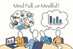 Mind Full Or Mindful? | OPEN MINDS