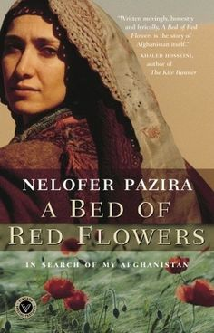A Bed of Red Flowers: In Search of My Afghanistan
