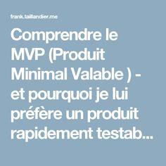 Comprendre le MVP (Produit Minimal Valable ) - et pourquoi je lui préfère un produit rapidement testable, utilisable et adorable | Frank Taillandier
