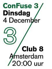 ConFuse 3: KNUS! 4 december 2012.  Club 8, Amsterdam.  Deuren open 20:00 uur  Start show 20:30 uur