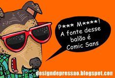 Comic Sans... :)
