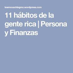 11 hábitos de la gente rica | Persona y Finanzas Finance, People, Projects, Life