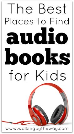 Audio books are GREAT! Here are the best places to find audio books for kids.