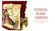 TUTORIAL ÁLBUM PINOCHO #COLECCIÓN CIAO BELLA Mini Albums Scrap, Scrapbook Albums, Bella, Youtube, Steampunk, Printables, Tips, Pinocchio, Artist's Book