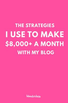 Click through to learn the exact strategies that I use to make $8,000+ a month with my blog! For bloggers and online entrepreneurs who want to grow their traffic, audience and income with their blog or online business. -Wonderlass