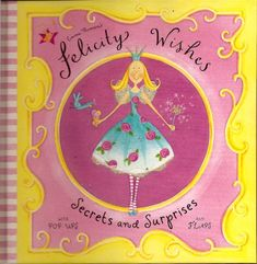 Felicity Wishes Secrets and Surprises by Emma Thomson http://www.amazon.com/dp/0670036587/ref=cm_sw_r_pi_dp_eBXUub03FQ3V4