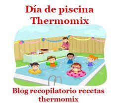 Recopilatorio de recetas thermomix: Día de piscina con amigos thermomix (Recopilatorio...