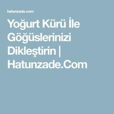 Yoğurt Kürü İle Göğüslerinizi Dikleştirin | Hatunzade.Com