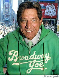 Broadway Joe Namath    he still has it...i just love him...
